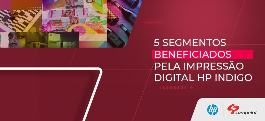 5 segmentos beneficiados pela impressão digital HP Indigo